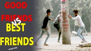 Good Friends Vs Best Friends Pranks In India FunkyTube