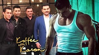 Salman Khan With Brothers On Koffee With Karan 5, Sohail Khan's Bodybuilding For Salman's TUBELIGHT