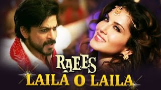 Laila O Laila Song - Sunny Leone SIZZLES With Shahrukh Khan - RAEES