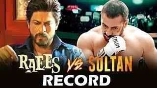 Will Shahrukh's RAEES BREAK RECORDS Set By Salman's Sultan