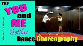 Befikre You And Me Befikre Dance | You And Me Dance Choreography Befikre Ranveer singh