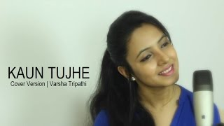 KAUN TUJHE (Cover) M.S. DHONI -THE UNTOLD STORY Amaal Mallik Ft.Varsha Tripathi