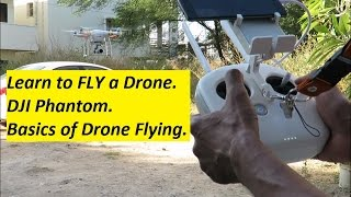 Learn to FLY a Drone - DJI Phantom -Basics of Drone Flying.