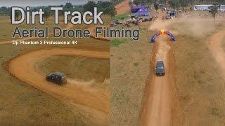 Drone Aerial Filming - Dirt Track Driving - Yash Motorsports. DJI Phantom Professional 4K.