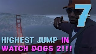 Highest Jump Ever In Watch Dogs 2 Part #7