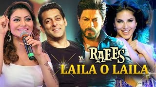 Urvashi Rautela's RELATION With Salman Revealed, Sunny Leone's LAILA Song Will Be SUPERHIT - Raees
