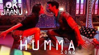 The Humma Song - OK Jaanu Shraddha Kapoor Aditya Roy Kapur | A R  Rahman, Badshah, Tanishk