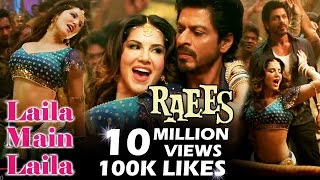 Sunny Leone's Laila Main Laila - MOST VIEWED & MOST LIKED Song In 24 Hrs | Raees