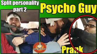 Psycho Guy Split Personality Part 2 Pranks in India 2016 Unglibaaz