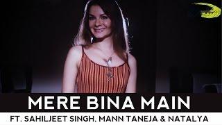 Mere Bina - The Kroonerz Project Sahiljeet Singh Mann Taneja | Natalya
