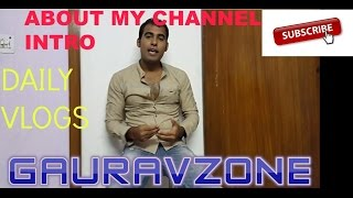 INTRO of my channel(GAURAVZONE) [daily vlogs],  gaurav vlogs... HINDI