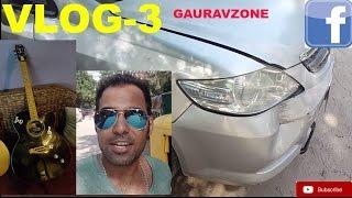 GURGAON exploring  who BANGED my car guitars jamming   gaurav vlogs-3 [GAURAVZONE]