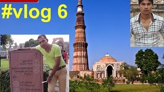 QUTUB MINAR(exploring- place,tourist,food) ....extremely funny scenes [#vlog 6]