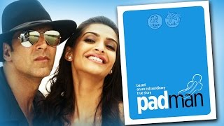 PADMAN First Look - Akshay Kumar, Sonam Kapoor - Film On SANITARY PADS