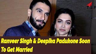 Ranveer Singh & Deepika Padukone Soon To Get Married | bollywood Bhaijaan