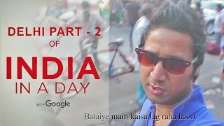 India In A Day (Delhi Edition Pt2) Vlog @ awSumit