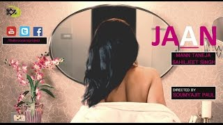 JAAN (Official Music Video) The Kroonerz Originals Mann Taneja Sahiljeet Singh Love Song 2017