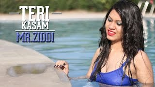 Teri Kasam Mr. Ziddi Latest Hindi Rap Songs 2016 DESI HIP HOP