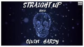 Straight Up (Refix) Olvin x Hardy Latest Hindi Rap Song 2016 DESI HIP HOP