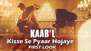 Kisse Se Pyaar Hojaye Song FIRST LOOK Out | KAABIL | Hrithik Roshan, Yami Gautam