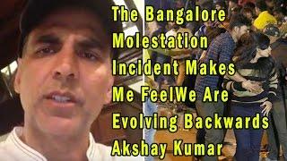 Akshay Kumar's Video On Bengaluru Molestation Has Gone Viral