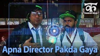 Apna Director Pakda Gaya (अपना डायरेक्टर पकड़ा गया) - Kaandi Boys & Bhabhi (Ep10)