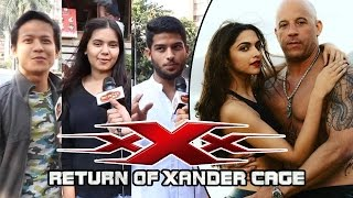 xXx Return Of Xander Cage - PUBLIC REACTION - Deepika Padukone, Vin Diesel