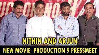 Nithin and Arjun New Movie  Production 9 Pressmeet 14 Reels Arjun as Villain