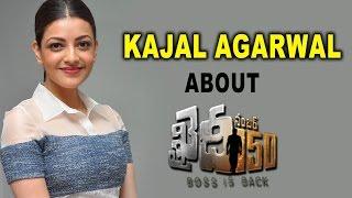 Kajal Agarwal Funny Interview about Khaidi No 150 Chiranjeevi