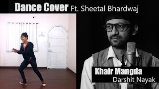 Khair Mangda Lyrical Dance Choreography Ft. Sheetal Bhardwaj Darshit Nayak Atif Aslam