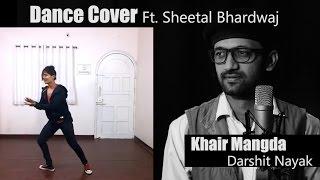 Khair Mangda Lyrical Dance Choreography Ft. Sheetal Bhardwaj Darshit Nayak Atif Aslam