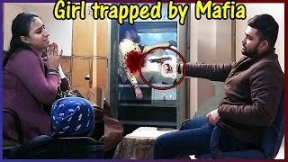 Hot Girl Trapped By MAFIA Pranks in India 2017 Unglibaaz