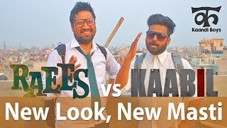 Raees vs Kaabil - New Look, New Masti - Kaandi Boys & Bhabhi (Ep12)
