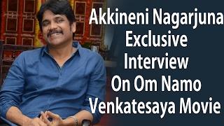 Nagarjuna  Exclusive interview about Om Namo Venkatesaya : Anushka | Pragya | #tollywoodlatestnews