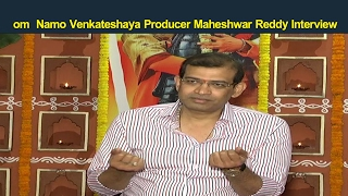 Producer Maheshwar reddy Interview@Namo Venkateshaaya video
