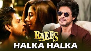 Shahrukh-Mahira's NEW Romantic Song HALKA HALKA To Release Soon | Raees