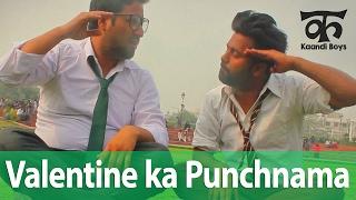 Valentine ka Punchnama (वैलेंटाइन का पंचनामा) - Kaandi Boys & Bhabhi (Ep13)