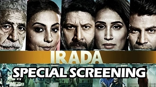 IRADA Movie Screening | Arshad Warsi, Naseeruddin Shah, Divya Dutta, Sagarika Ghatge