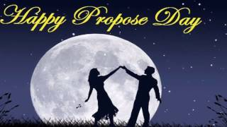 Happy Propose day 2017 - Romantic proposal message