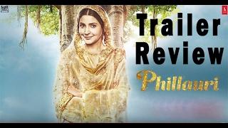 Phillauri Trailer Review - Anushka Sharma - Diljit Dosanjh - Suraj Sharma - Anshai Lal
