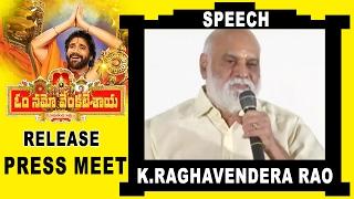Director K Raghavendra Rao Speech @ Om Namo Venkatesaya Movie Release Press Meet || Nagarjuna