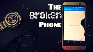 I broke my PHONE !