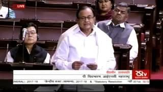 Sh. P Chidambaram's remarks | Discussion on Union Budget( 2017-18 )