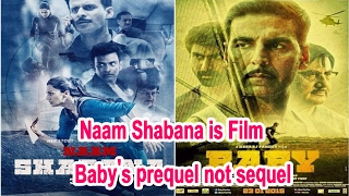Naam Shabana is Film Baby's prequel not sequel - Akshay Kumar || Taapsee Pannu || Bolywood Bhijan