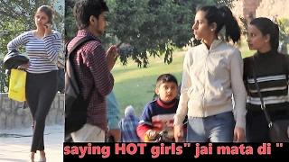 "Saying HOT Girls ""JAI MATA DI"" Prank (Pranks In India)"