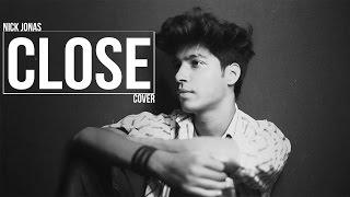 Nick Jonas - Close ft Tove Lo I Cover