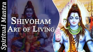 Shivoham Shivoham - Art of Living Shiv Bhajan
