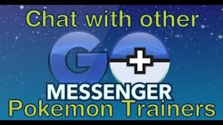 Go Messenger for Pokemon Go | Trainers Chat | Episode# 3
