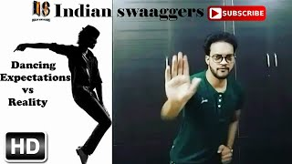 Dancing Expectations Vs Reality - PART 1 - Ft. SUMIT SINGH DHIRAN