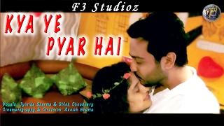 Valentine's Day Special Song - Kya Ye Pyar Hai - Jyotika Sharma - F3 Studioz